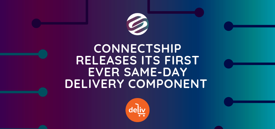 ConnectShip releases first ever same-day delivery option through new partnership with Deliv.